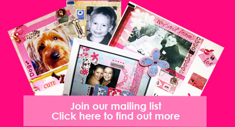 Click here to join our mailing list and receive exclusive scrapbooking news!